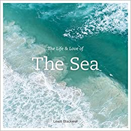 The Life And Love Of The Sea